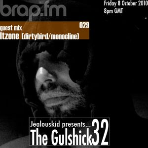 jealouskid presents...The Gulshick 32 with ITZONE (dirtybird/monocline)