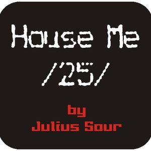House Me 25'