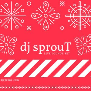 dj sprouT LIVE Lounge Set - Dec. 2015