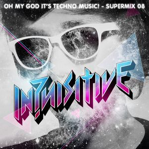 OH! MY GOD IT'S TECHNO MUSIC - SUPERMIX