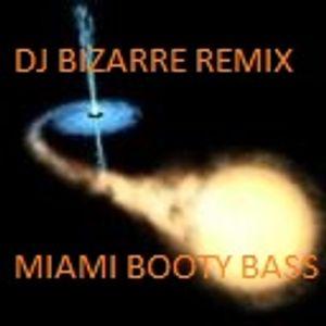 DJ BIZARRE BOOTY BASS REMIX