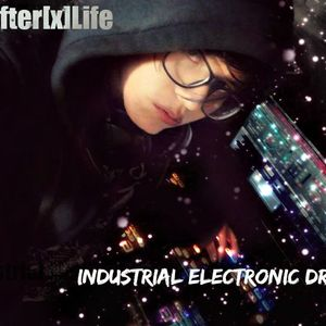 Dj Terry Sad (After[x]Life) - INDUSTRIAL ELECTRONIC DREAMS
