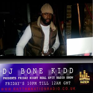 Friday Night Real Spit Radio Show on Rhythm Nation Radio 15th July 2016