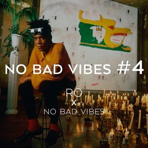 RO - NO BAD VIBES #4