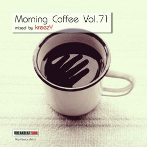 Morning Coffee Vol. 71 mixed by kreezY