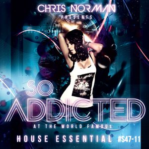 """Mix """"So Addicted"""" House Essential #S47-11 by Chris Norman"""
