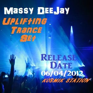 Massy DeeJay - Uplifting Trance Set - Release date 06/04/2012 - Kosmik Station Web Radio Rip