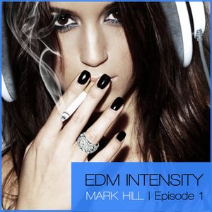 EDM Intensity: Episode 1 Mix (Trance, Electro)