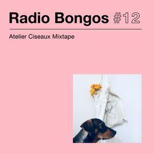 Radio Bongos #12 - Atelier Ciseaux Mixtape