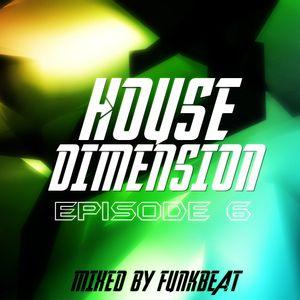 House Dimension Episode 6