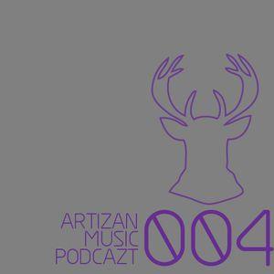 Artizan Music Podcazt 004