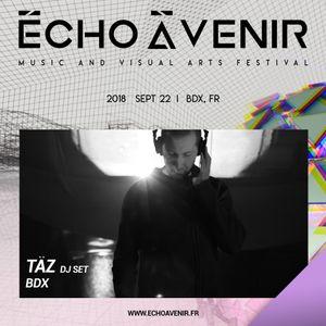 Täz - Techno Closing - Écho à Venir Festival (2018)