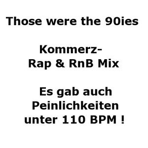 Those were the 90ies - Kommerz-Rap&RnB Mix