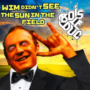 Bois Le Duc - Wim Didn't See The Sun In The Field