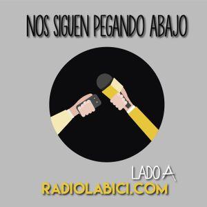 Nos Siguen Pegando Abajo 06 - 07 - 2016 en Radio LaBici