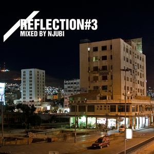 Reflection#3 mixed by Njubi