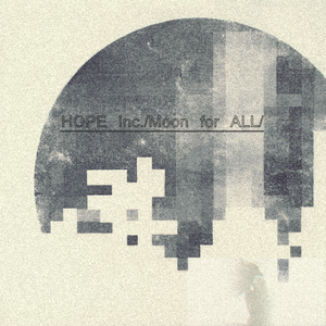 HOPE Inc - Moon for ALL