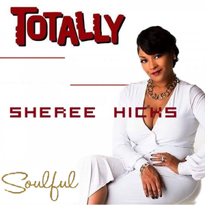 ♫ Totally ► Sheree Hicks ♫