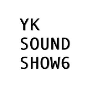 YK SOUND SHOW 6