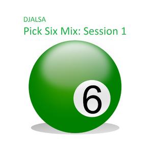 Pick 6 Mix: Session 1