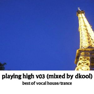 Playing High v03 (Mixed By DKool)