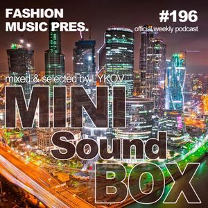 Lykov – Mini Sound Box Volume 196 (Weekly Mixtape)