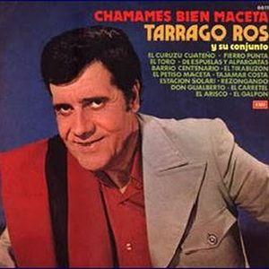 Tarragó Ros - Chamamés Bien Maceta