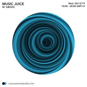 Music Juice #7.08_Paranoise Radio_11 Dec 2019