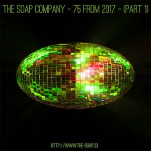 The Soap Company - 75 From 2017 - (Part 1)