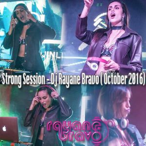 STRONG SESSION - DJ RAYANE BRAVO - #EP 014 (october 2016)