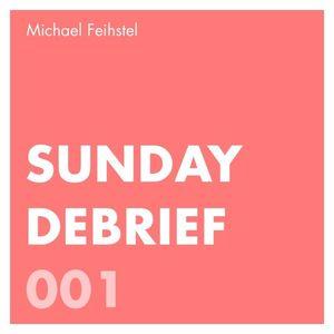 Sunday Debrief 001