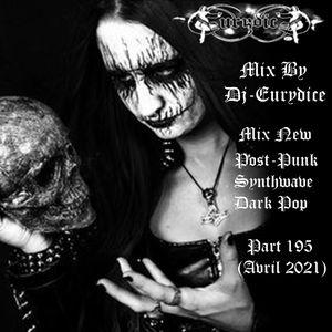 Mix New Post-Punk, Synthwave, Dark Pop (Part 195) 29 Avril 2021 By Dj-Eurydice