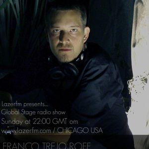 Franco trejo roff - Global stage radio show (episode seven on lazerfm - Chicago USA)