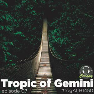 TROPIC OF GEMINI EPISODE 07