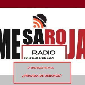 MESA ROJA  21AGOSTO17  SEGURIDAD PRIVADA SIN DERECHOS