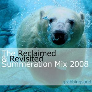 The Reclaimed and Revisited Summeration Mix for 2008