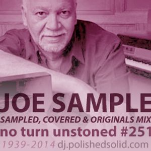 JOE SAMPLE Sampled, Covered, and Original Mix (No Turn Unstoned #251)