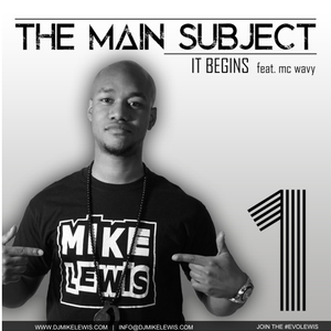 Mike Lewis ft. MC Wavy - The Main Subject Part 1: It Begins
