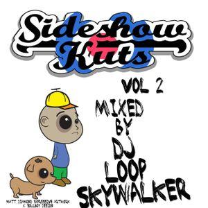 Sideshow Kuts Volume 2 Mixed By DJ Loop Skywalker