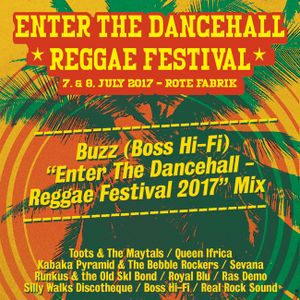 "Buzz (Boss Hi-Fi) ""Enter The Dancehall Festival 2017"" Promo Mix"