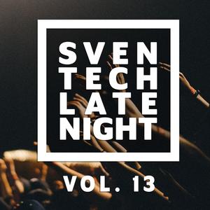 Sven Tech - Late Night Vol. 13 [HOUSE] [TECH HOUSE] [G-HOUSE]