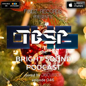 Discussor - The Bright Sound Podcast 046
