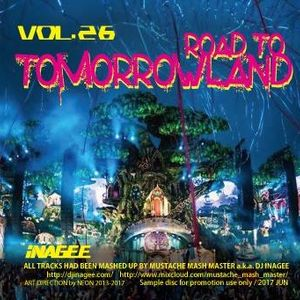 Road To Tomorrowland Vol.26 -Mashups by Mustache Mash Master-