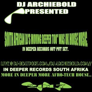 Dj Archiebold - South African DJ S Moving  Deeper Too Was UK House Music Mix.16