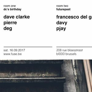 """Dave Clarke at """"DC's Birthday Party"""" @ Fuse (Brussel - Belgium) - 16 September 2017"""
