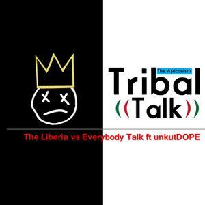 The Liberia Vs Everybody Talk Ft UnkutDope