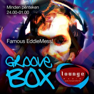Eddie Mess - Groovebox @Lounge Radio (Only VIP Party Session 2013 02.22.)