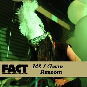 FACT Mix 142: Gavin Russom