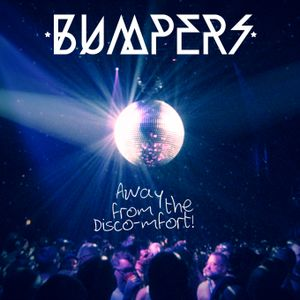 Bumpers - Away from the Disco-mfort!
