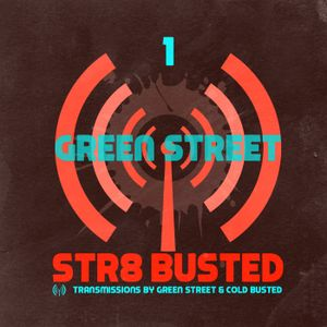 Str8 Busted Podcast #1 - Green Street - 2012.05.04